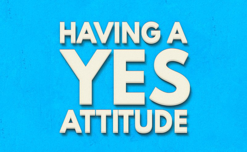an attitude of yes