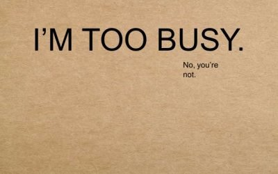 """We Can't Use """"Busy"""" As The Excuse Now"""